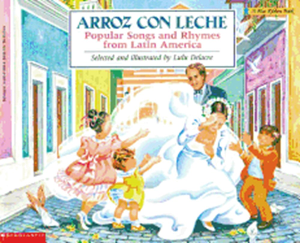 Arroz Con Leche Popular Songs and Rhymes from Latin America: (Bilingual)