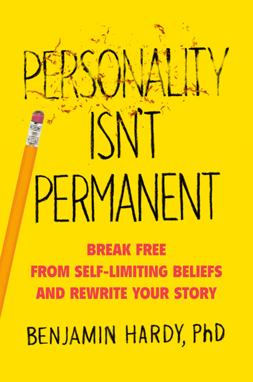 Personality Isn't Permanent Break Free from Self-Limiting Beliefs and Rewrite Your Story