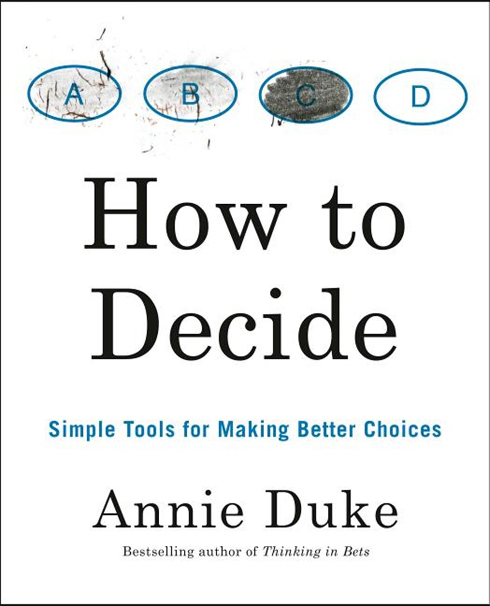 How to Decide Simple Tools for Making Better Choices