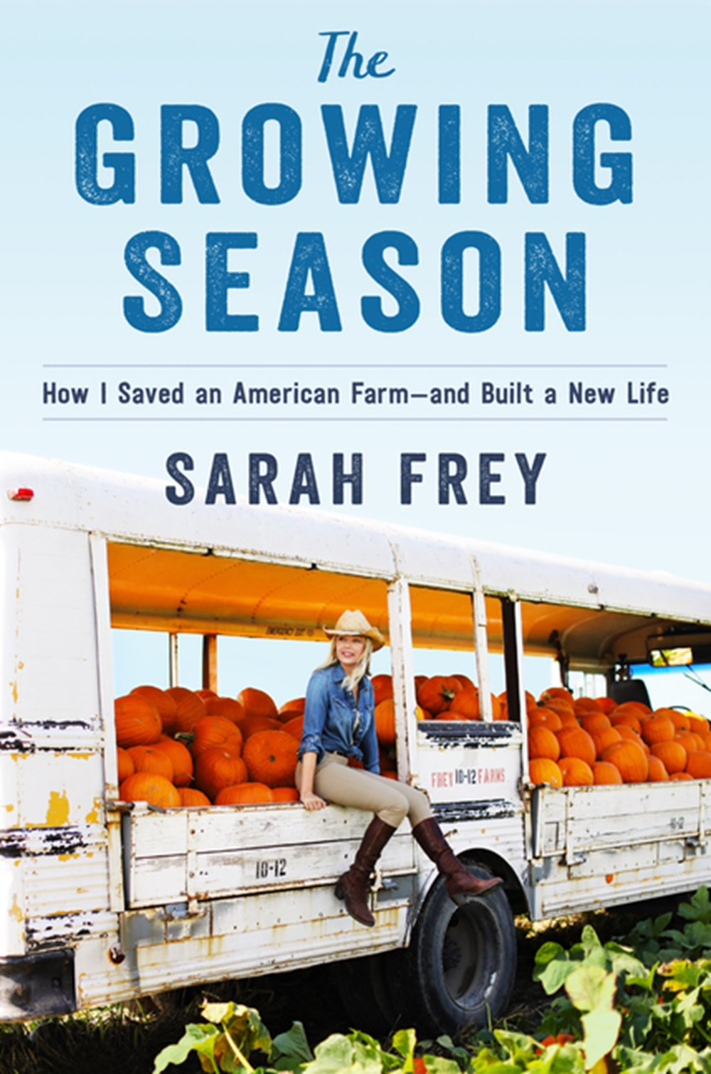 Growing Season How I Built a New Life--And Saved an American Farm