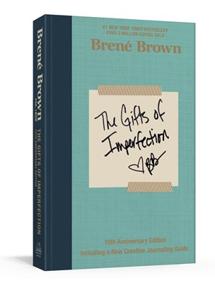 The Gifts of Imperfection: 10th Anniversary Edition: Including a New Creative Journaling Guide