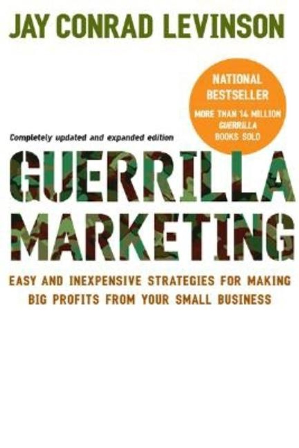 Guerrilla Marketing Easy and Inexpensive Strategies for Making Big Profits from Your Small Business