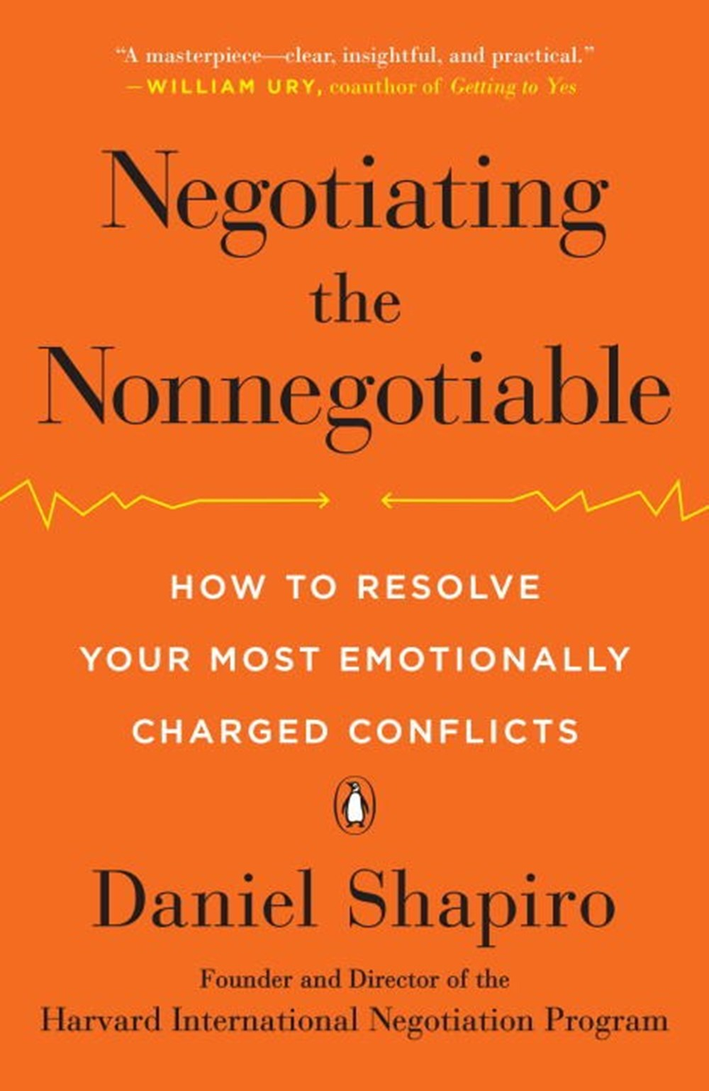 Negotiating the Nonnegotiable How to Resolve Your Most Emotionally Charged Conflicts