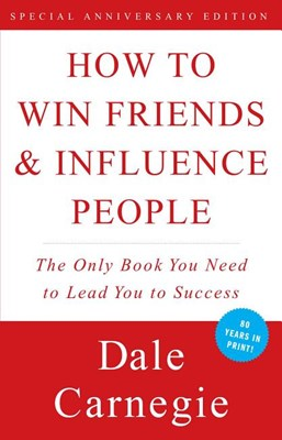 How to Win Friends and Influence People (Revised)
