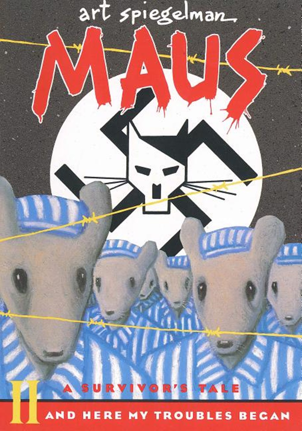 Maus II A Survivors Tale: And Here My Troubles Began