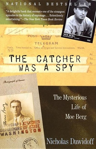 Catcher Was a Spy: The Mysterious Life of Moe Berg
