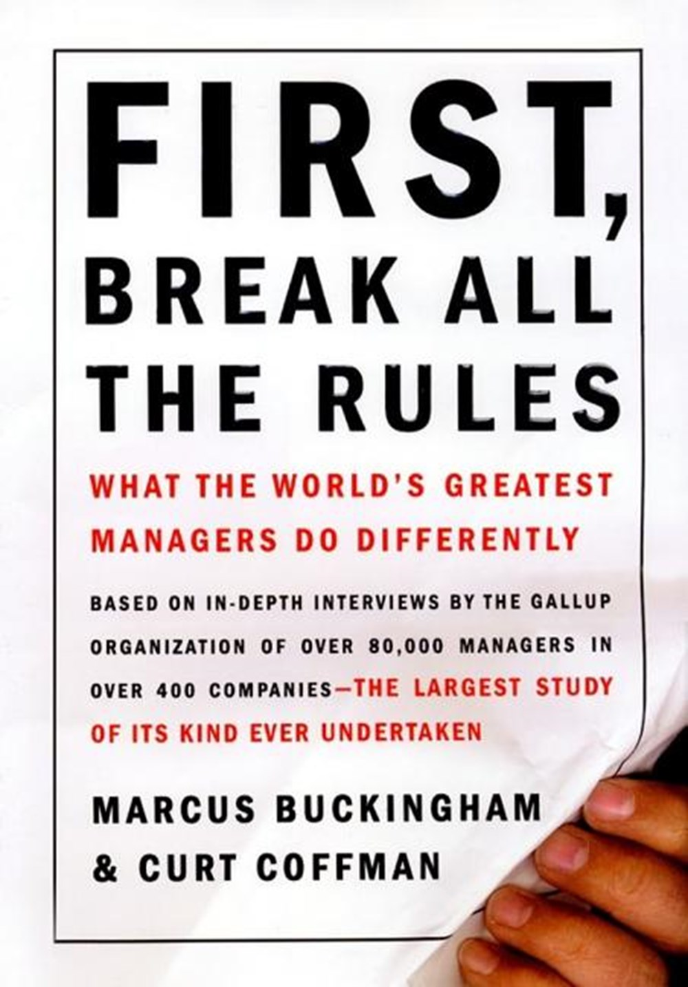 First, Break All the Rules What the World's Greatest Managers Do Differently