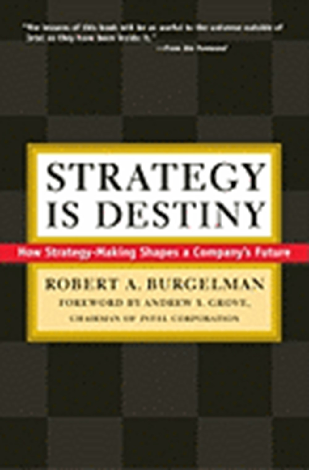 Strategy Is Destiny How Strategy-Making Shapes a Company's Future
