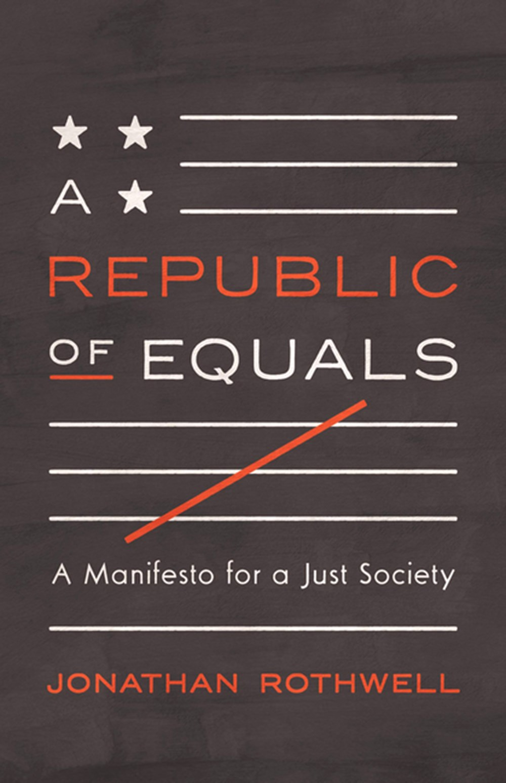 Republic of Equals: A Manifesto for a Just Society