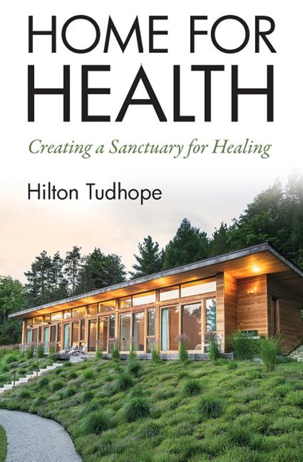Home for Health Creating a Sanctuary for Healing