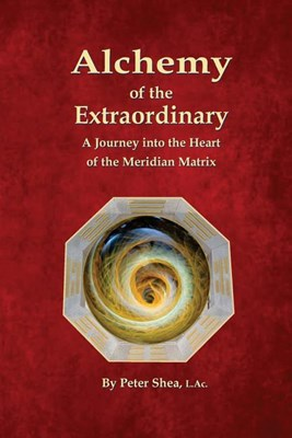 Alchemy of the Extraordinary: A Journey into the Heart of the Meridian Matrix