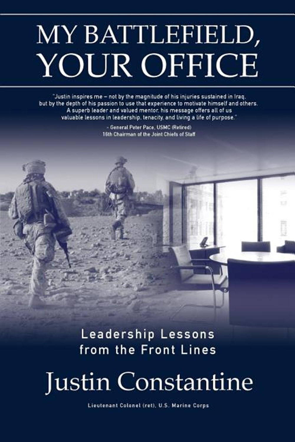 My Battlefield, Your Office Leadership Lessons from the Front Lines
