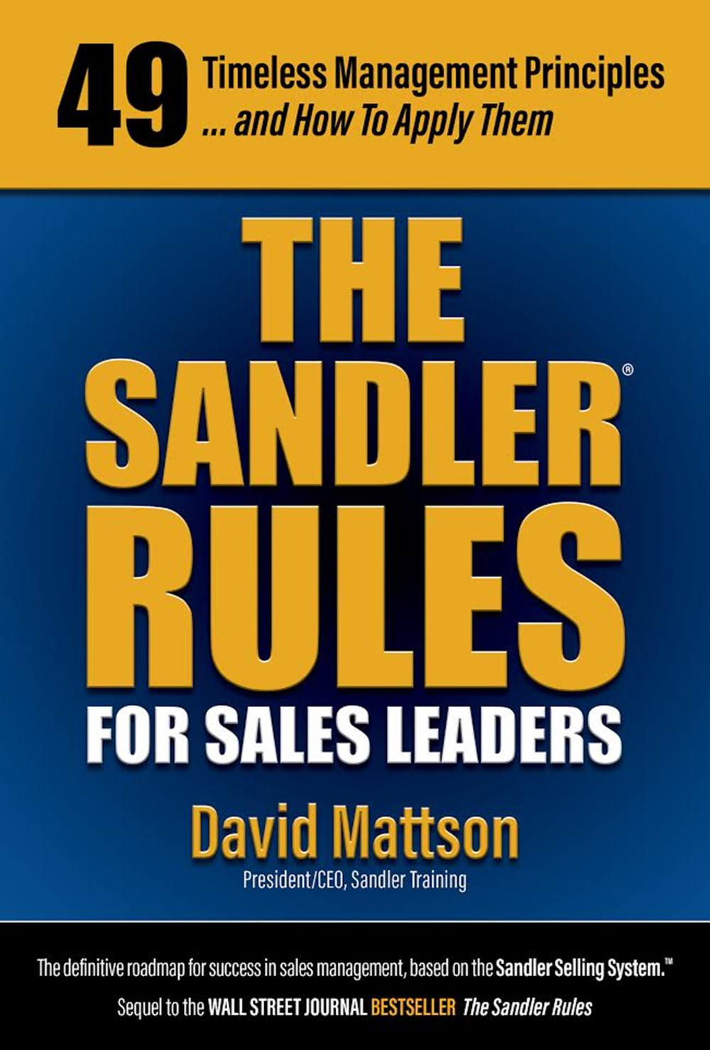 Sandler Rules for Sales Leaders 49 Timeless Management Principles . . . And How To Apply Them