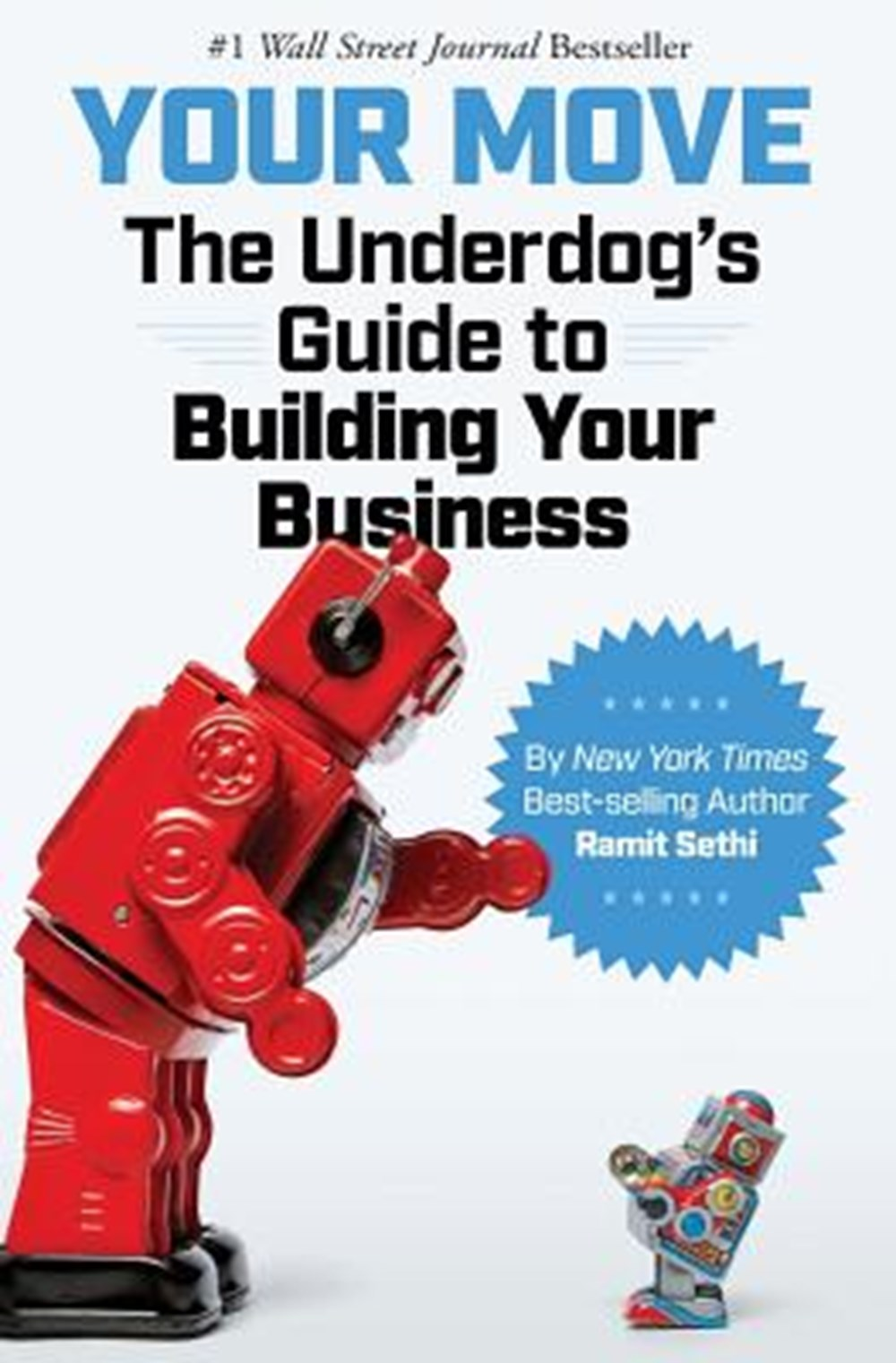 Your Move The Underdog's Guide to Building Your Business