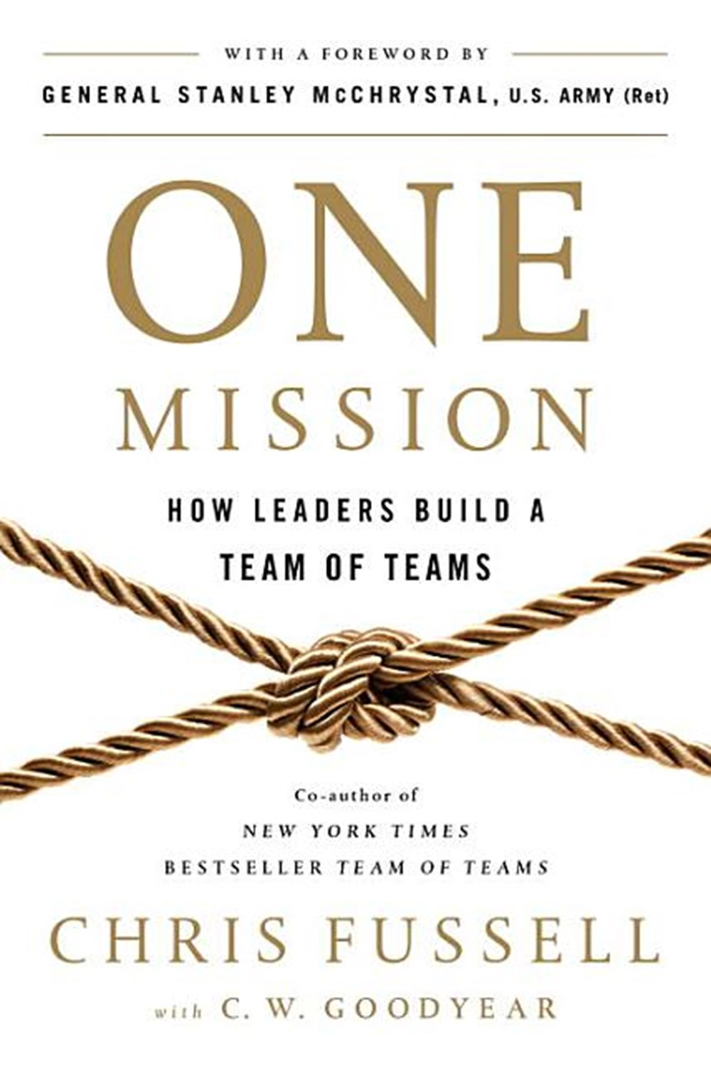 One Mission How Leaders Build a Team of Teams