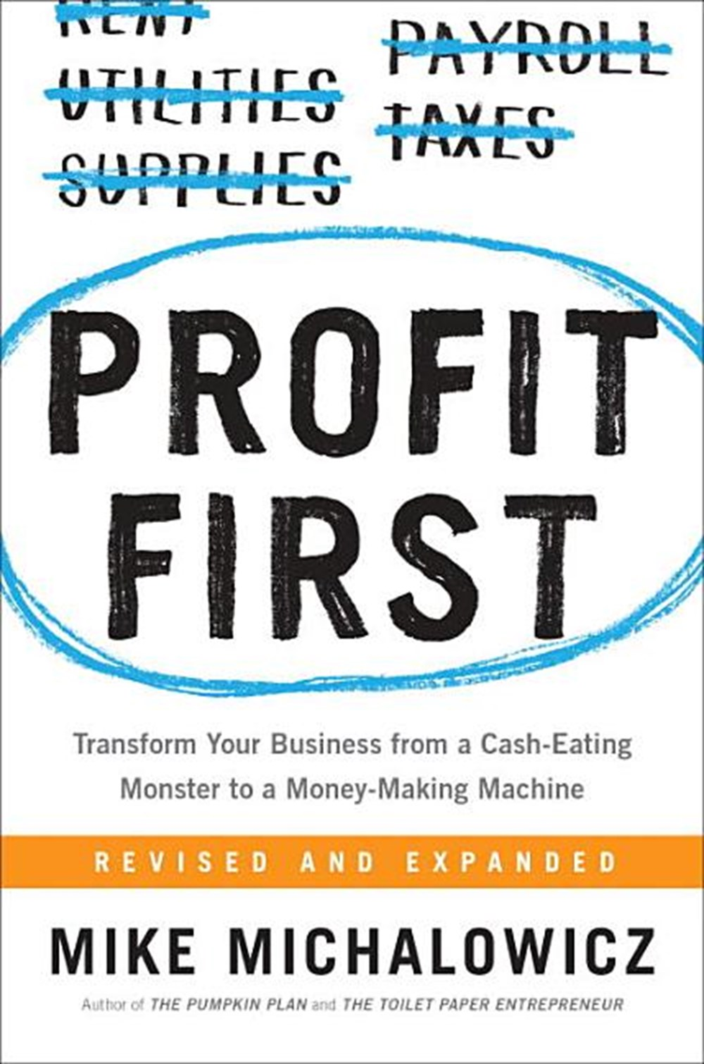 Profit First Transform Your Business from a Cash-Eating Monster to a Money-Making Machine