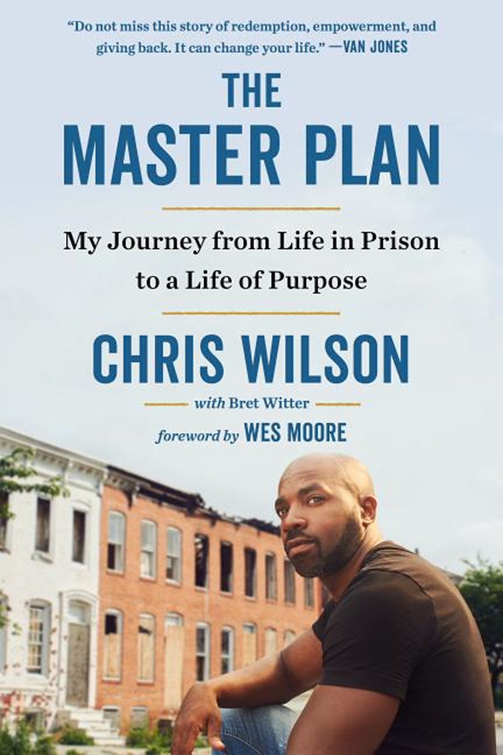 Master Plan My Journey from Life in Prison to a Life of Purpose