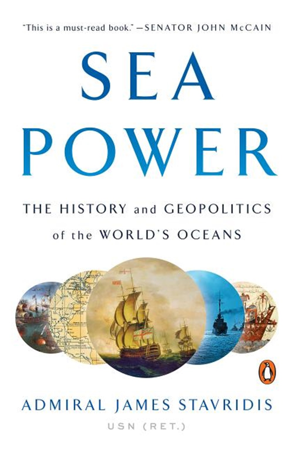 Sea Power The History and Geopolitics of the World's Oceans