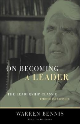 On Becoming a Leader: The Leadership Classic (Updated and Expanded)