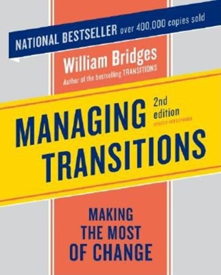Managing Transitions: Making the Most of Change, 2nd Edition (Revised)