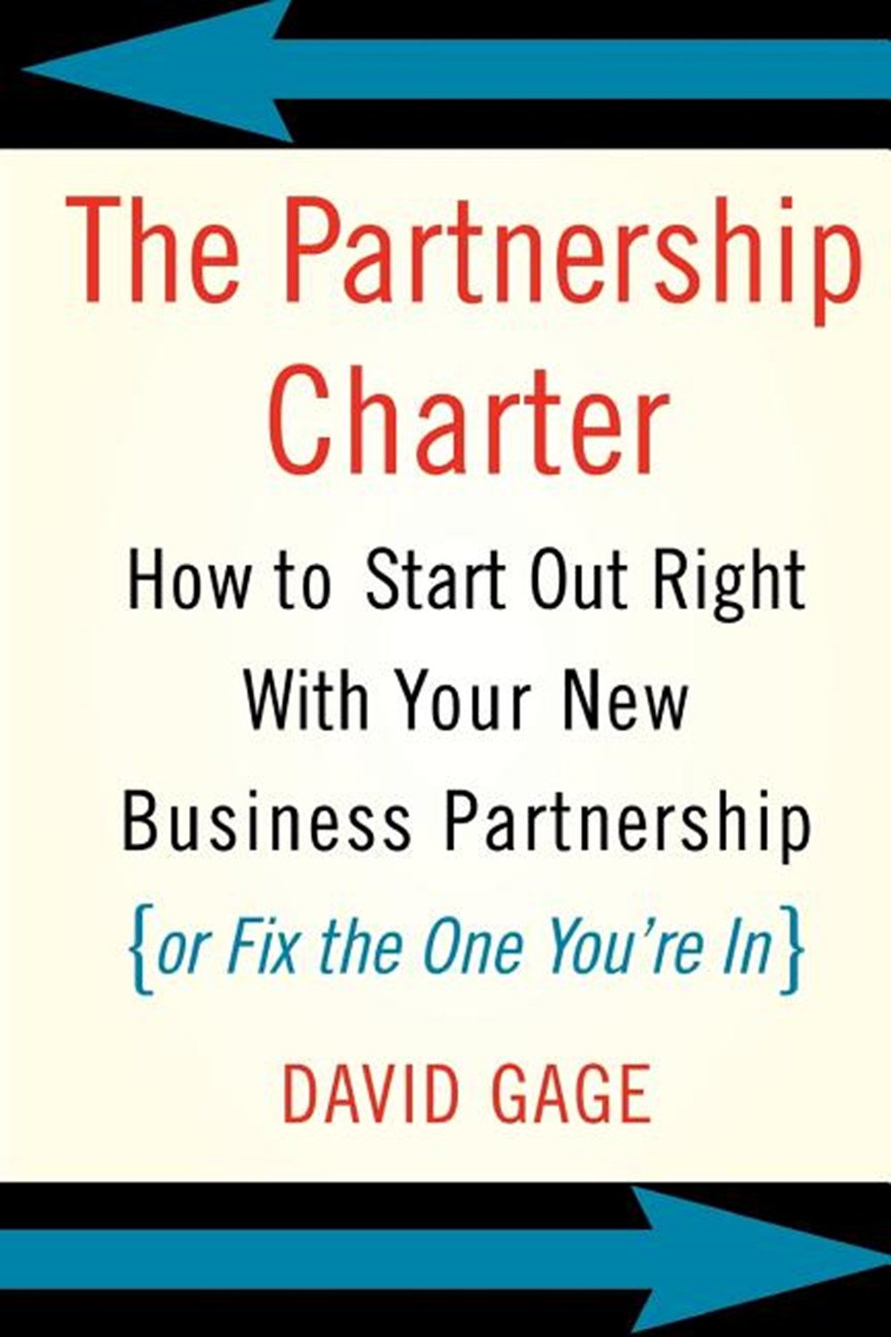 Partnership Charter How to Start Out Right with Your New Business Partnership (or Fix the One You're