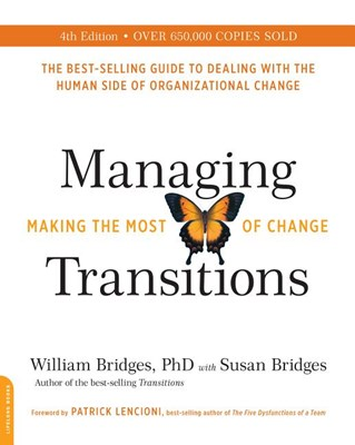 Managing Transitions: Making the Most of Change (Anniversary)