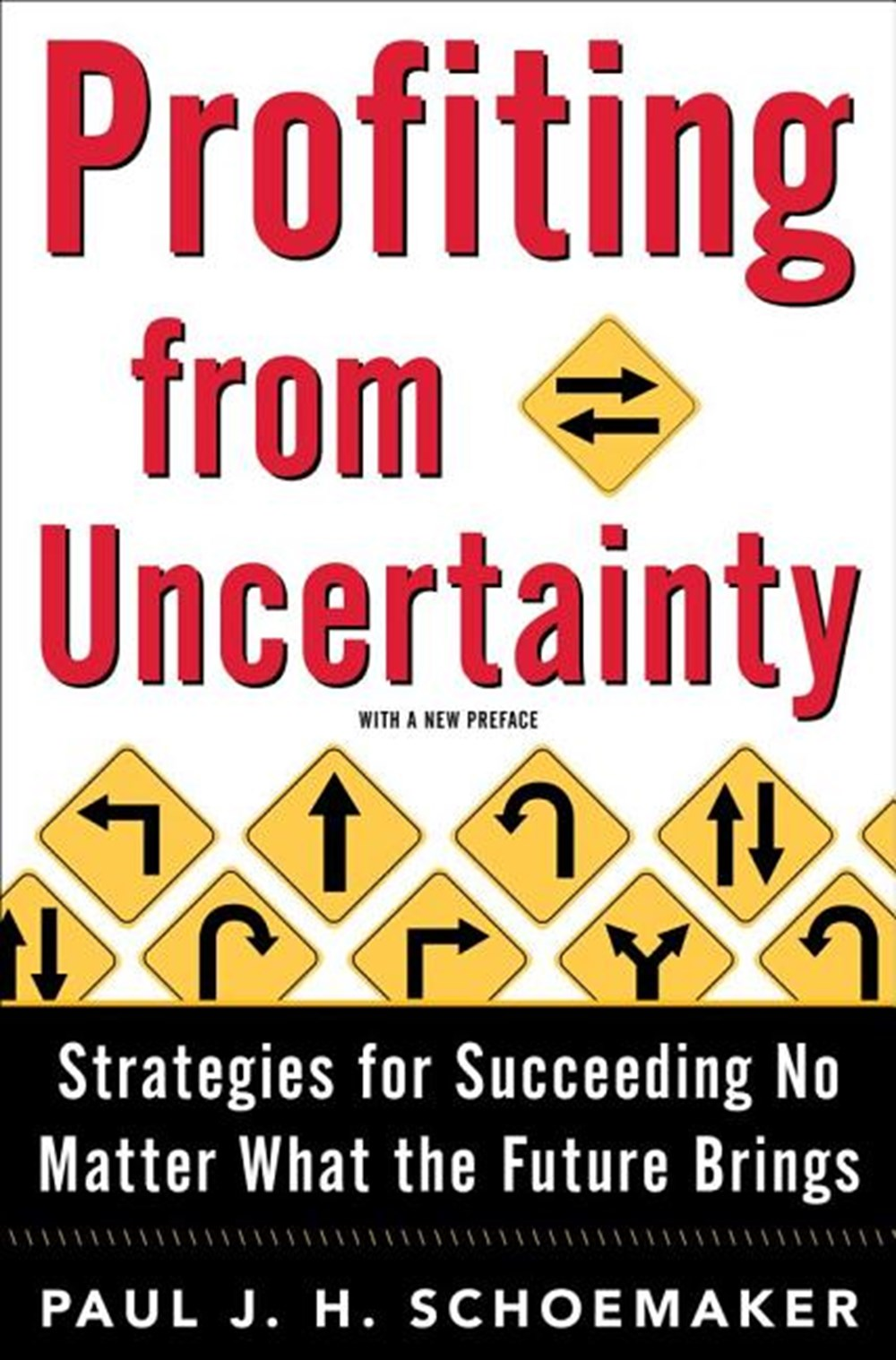 Profiting from Uncertainty Strategies for Succeeding No Matter What the Future Brings