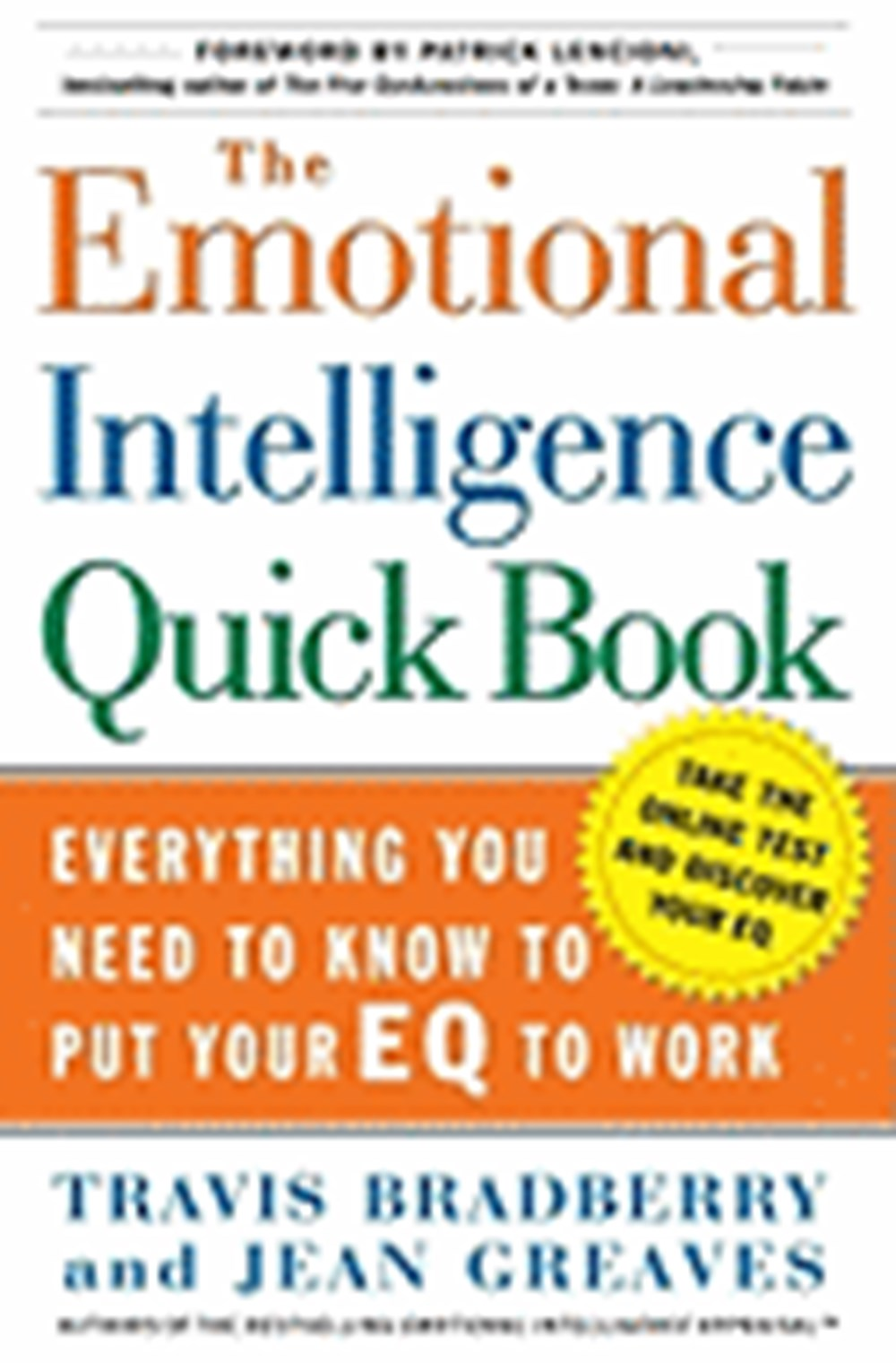 Emotional Intelligence Quick Book Everything You Need to Know to Put Your Eq to Work