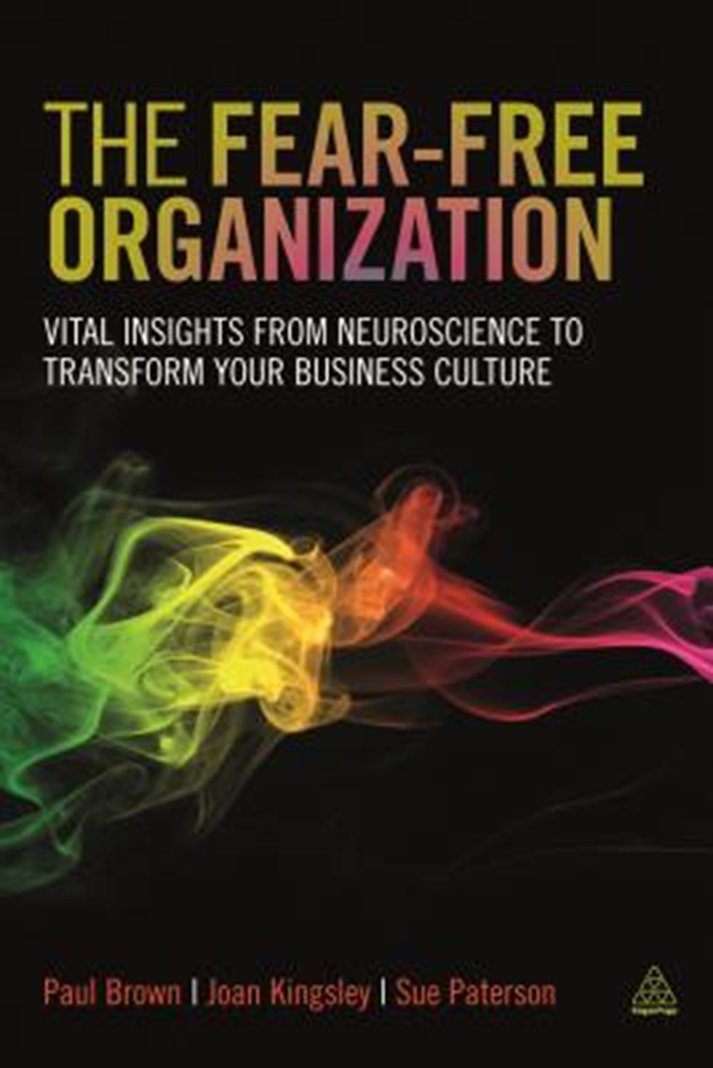 Fear-Free Organization Vital Insights from Neuroscience to Transform Your Business Culture