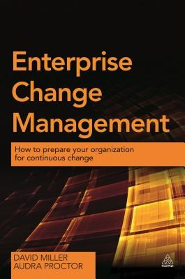 Enterprise Change Management: How to Prepare Your Organization for Continuous Change