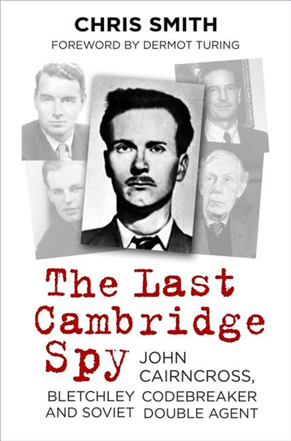 Last Cambridge Spy John Cairncross, Bletchley Codebreaker and Soviet Double Agent