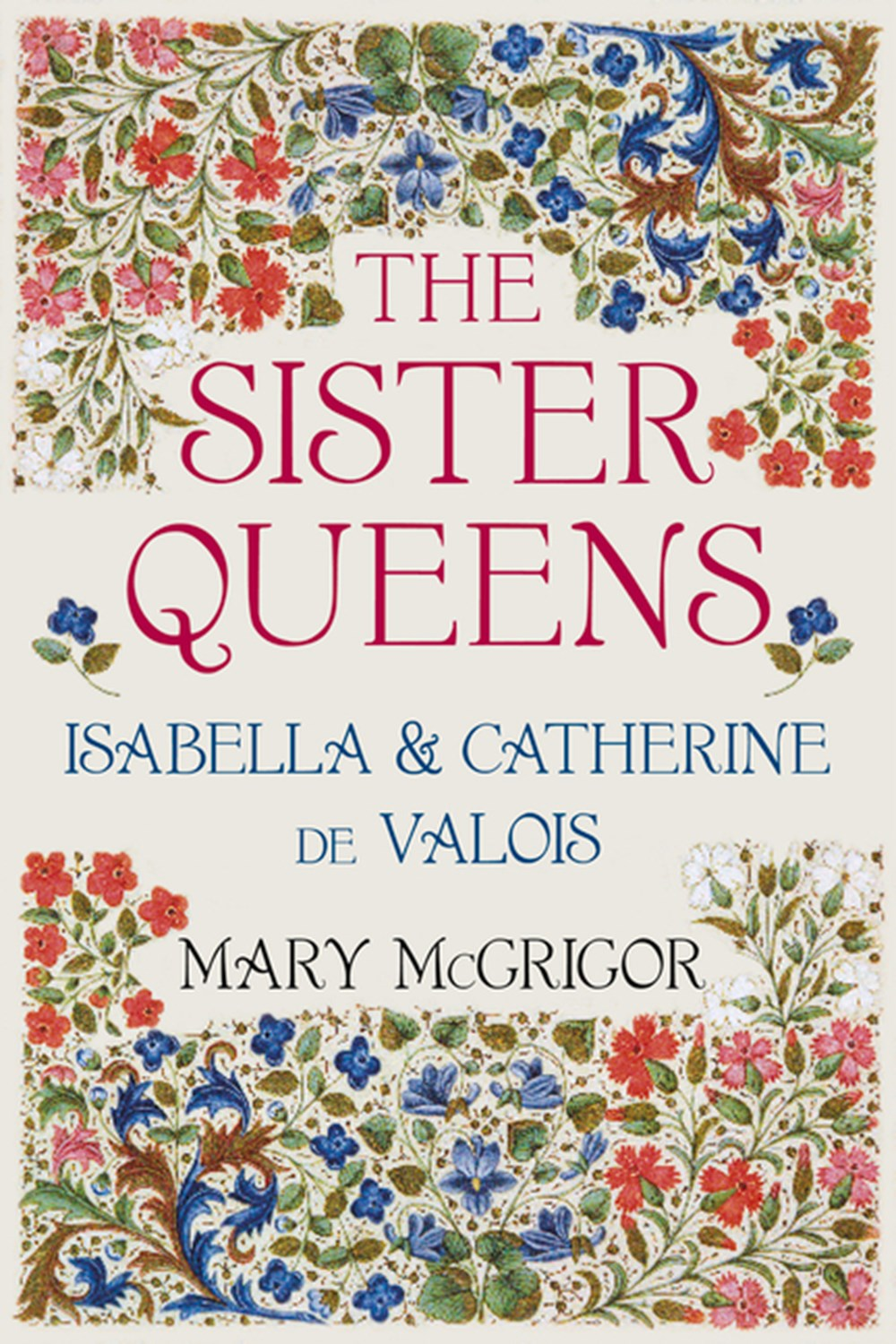 Sister Queens Isabella & Catherine de Valois