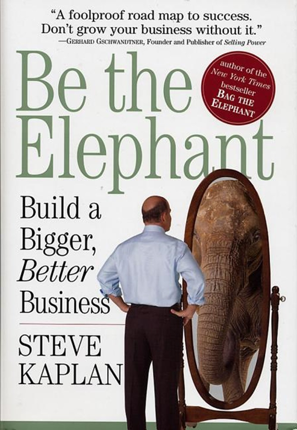 Be the Elephant Build a Bigger, Better Business