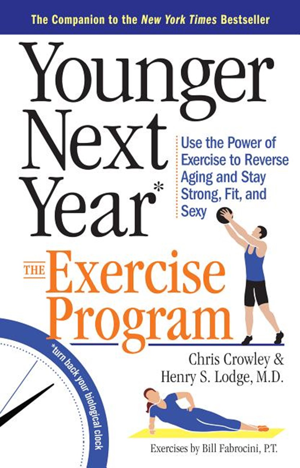 Younger Next Year The Exercise Program: Use the Power of Exercise to Reverse Aging and Stay Strong,