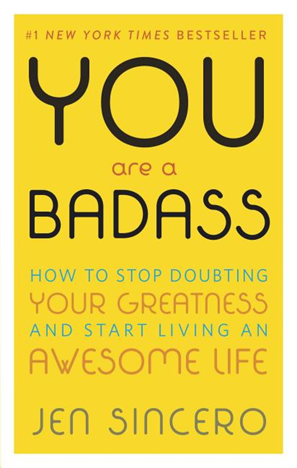 You Are a Badass(r) How to Stop Doubting Your Greatness and Start Living an Awesome Life