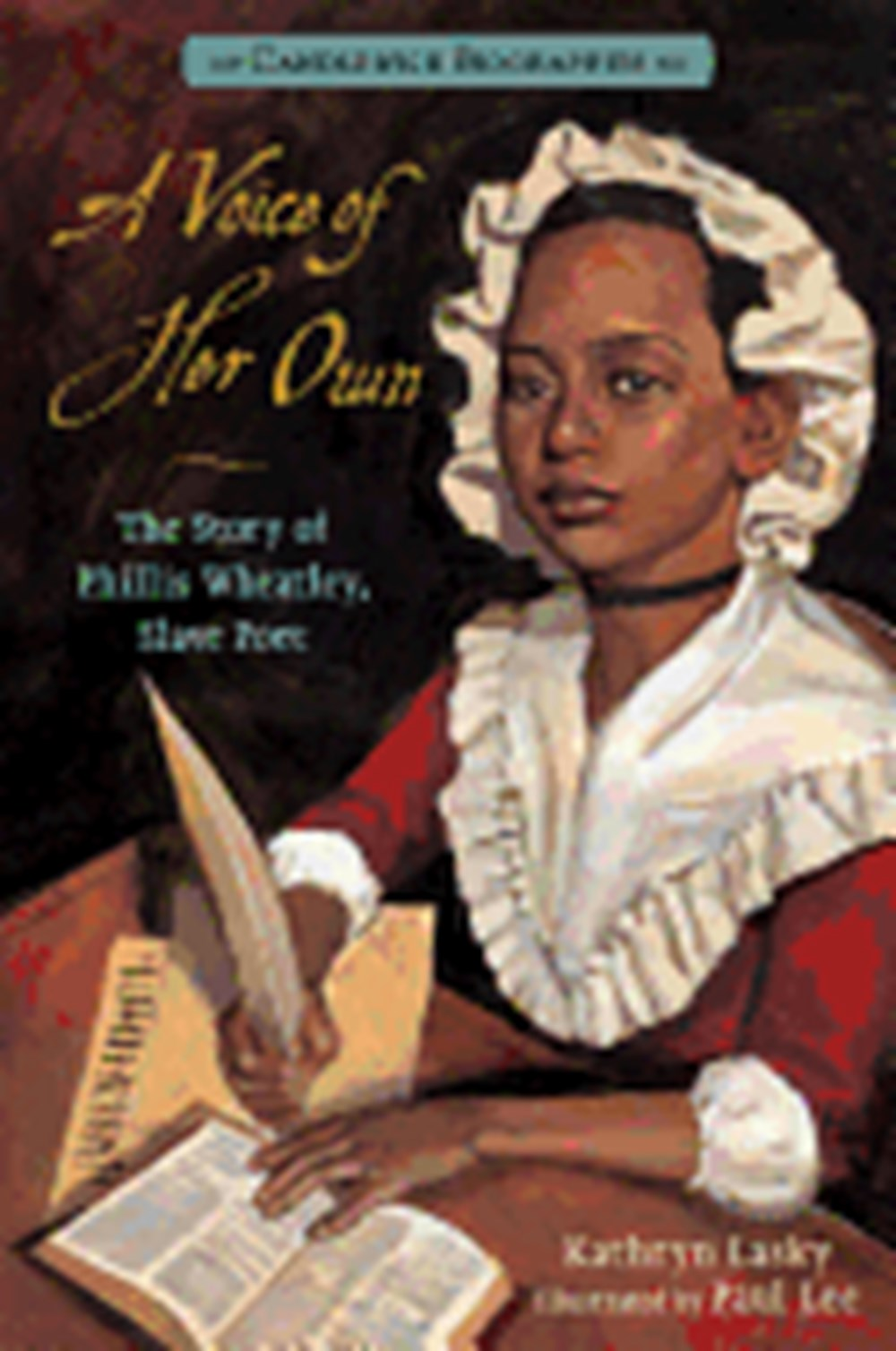 Voice of Her Own The Story of Phillis Wheatley, Slave Poet