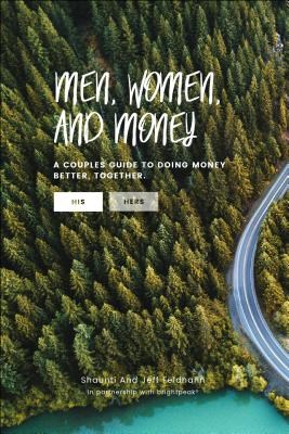 Men, Women, & Money (His): A Couples' Guide to Navigating Money Better, Together