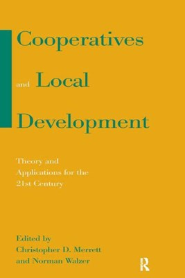 Cooperatives and Local Development: Theory and Applications for the 21st Century: Theory and Applications for the 21st Century