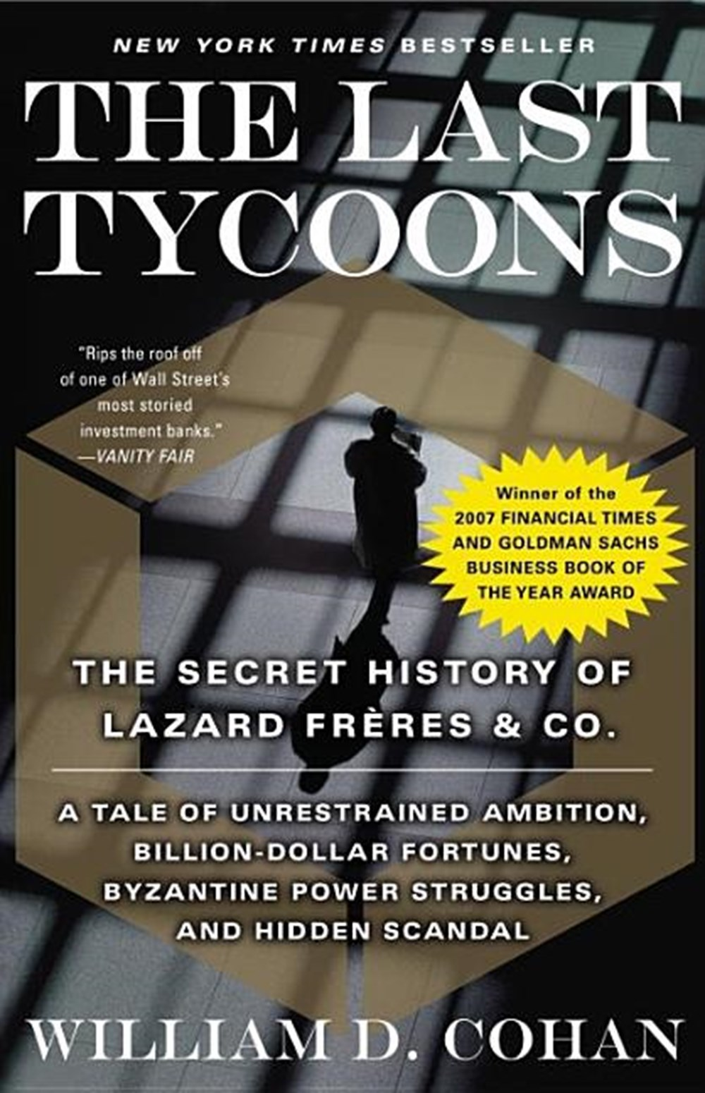 Last Tycoons The Secret History of Lazard Fr�res & Co.