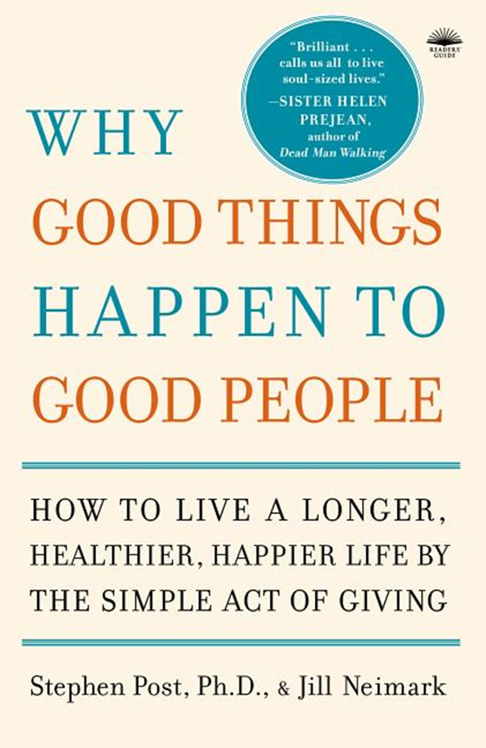 Why Good Things Happen to Good People The Exciting New Research That Proves the Link Between Doing G