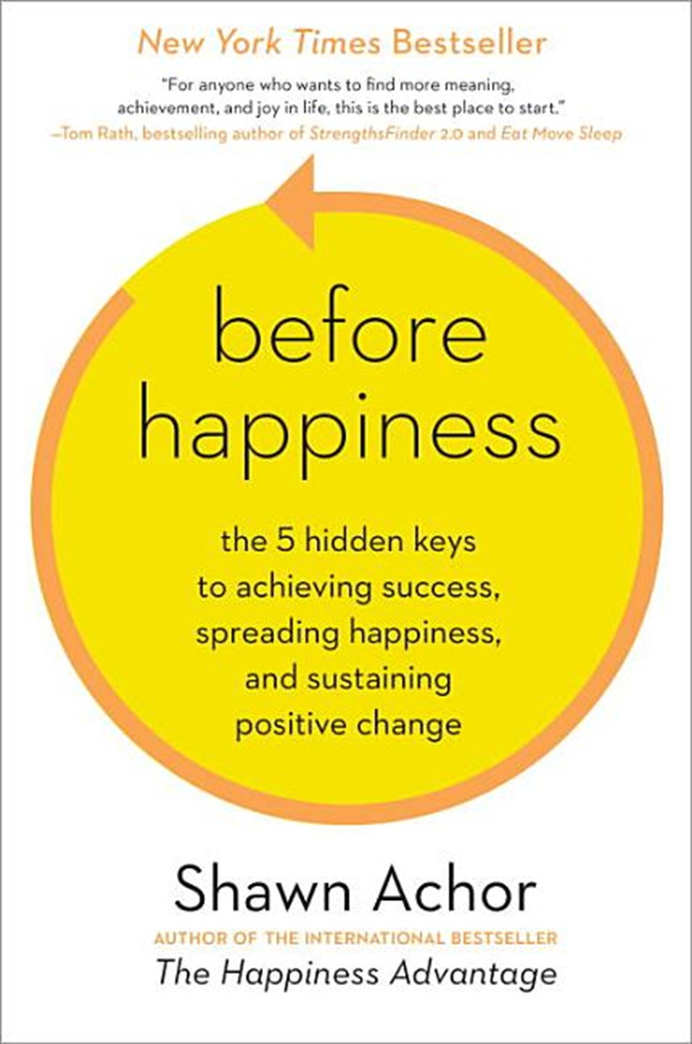 Before Happiness The 5 Hidden Keys to Achieving Success, Spreading Happiness, and Sustaining Positiv