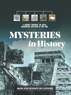 Mysteries in History: A Journey Through the Great Unanswered Questions of Our Time