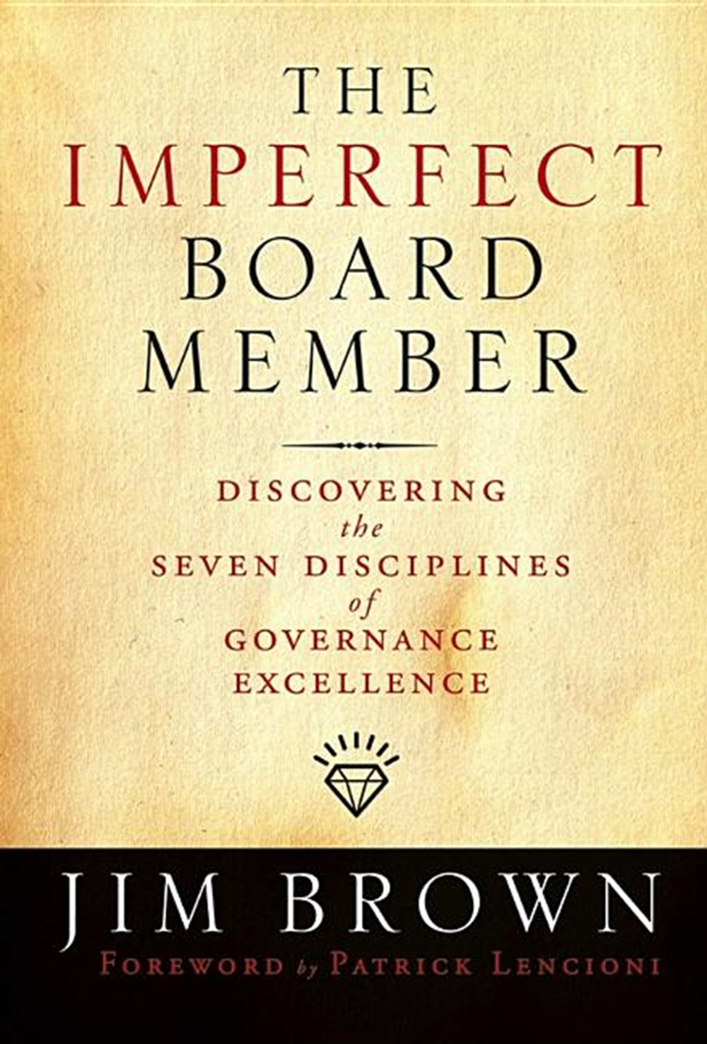 Imperfect Board Member Discovering the Seven Disciplines of Governance Excellence