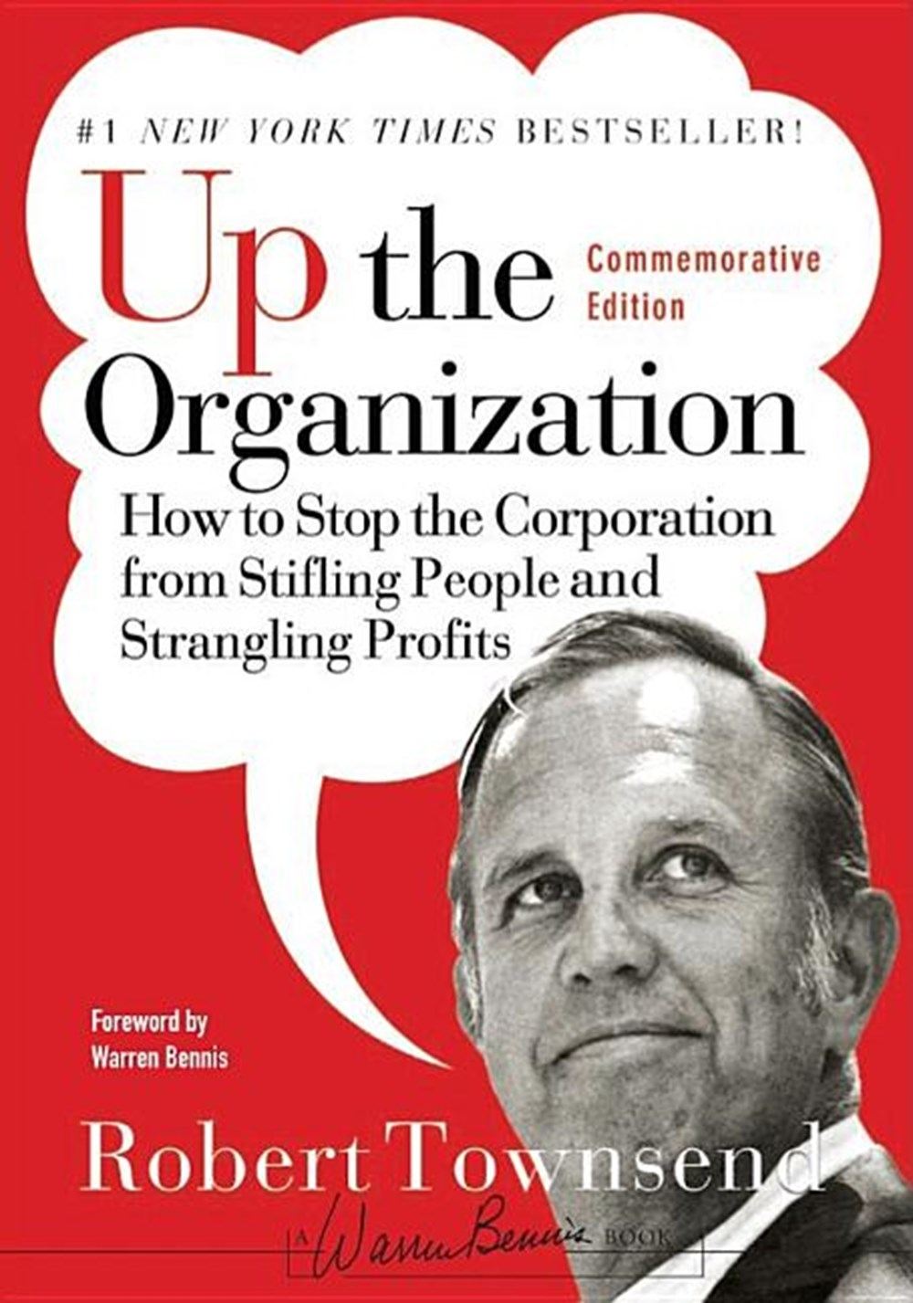 Up the Organization How to Stop the Corporation from Stifling People and Strangling Profits