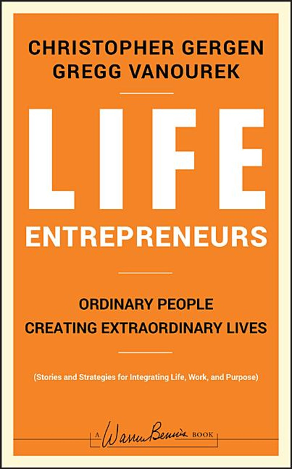 Life Entrepreneurs Ordinary People Creating Extraordinary Lives
