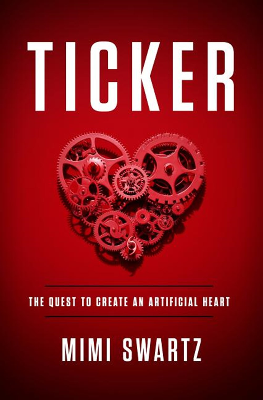 Ticker The Quest to Create an Artificial Heart