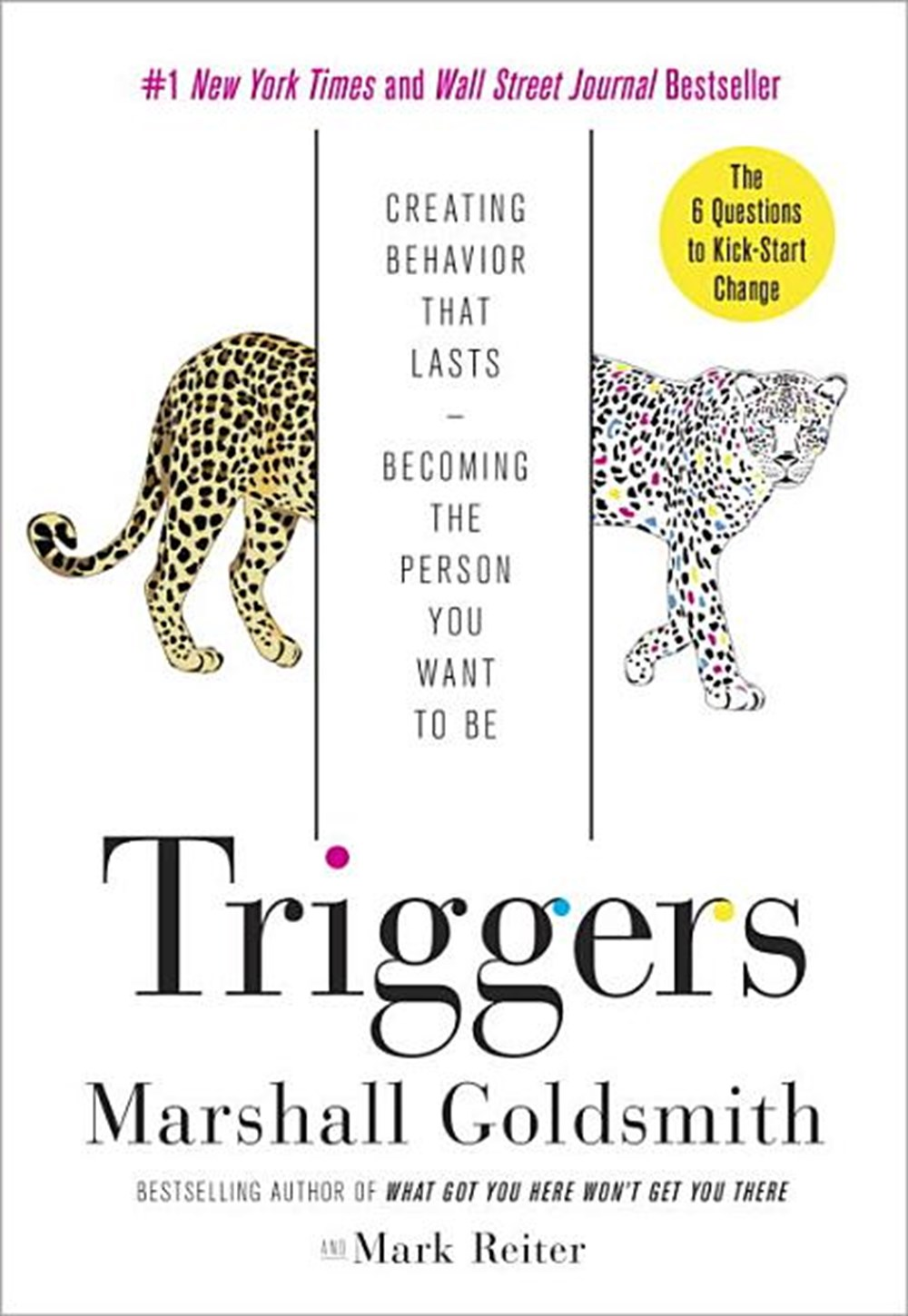 Triggers Creating Behavior That Lasts--Becoming the Person You Want to Be