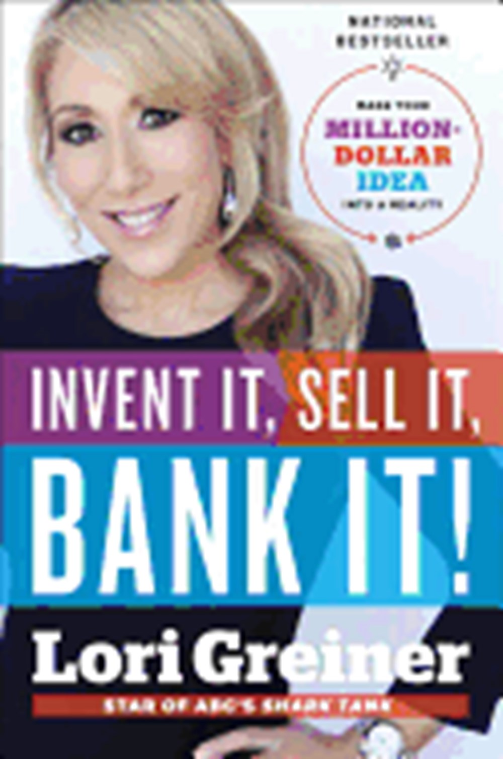 Invent It, Sell It, Bank It! Make Your Million-Dollar Idea Into a Reality