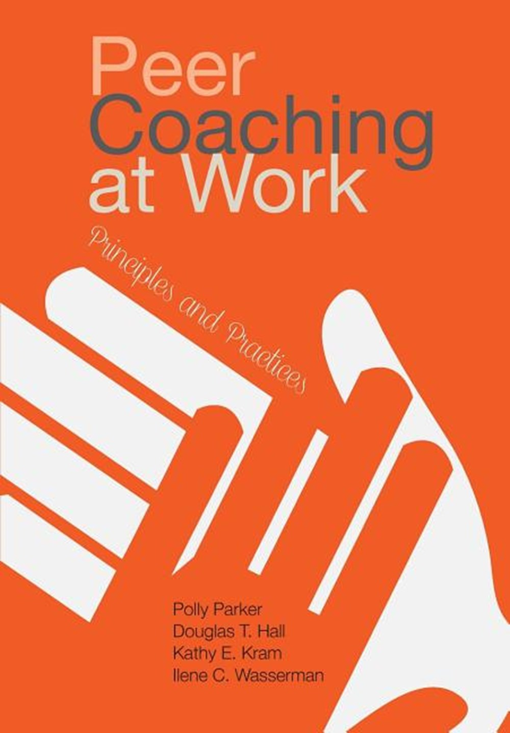Peer Coaching at Work: Principles and Practices