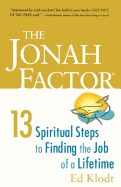 Jonah Factor: 13 Spiritual Steps to Finding the Job of a Lifetime